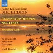 Shchedrin: Concertos for Orchestra Nos. 4 and 5 - Khrustal'niye gusli by Kirill Karabits