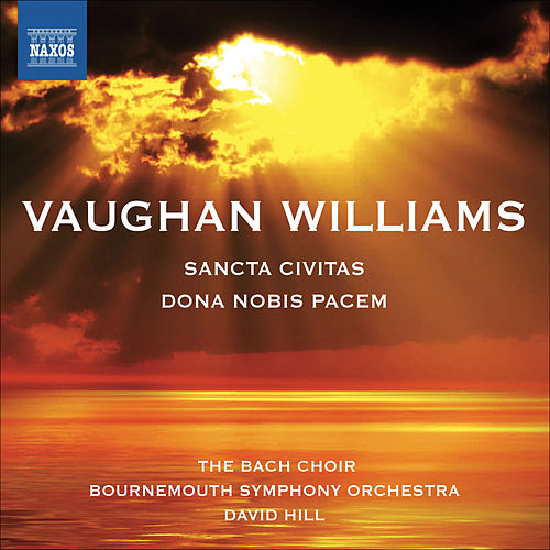 Vaughan Williams: Dona Nobis Pacem - Sancta Civitas by David Hill