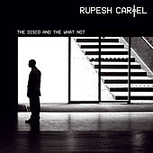 The Disco and the What Not by Rupesh Cartel