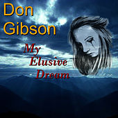 My Elusive Dream by Don Gibson