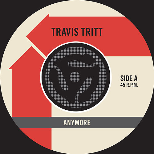 Anymore / It's All About To Change [Digital 45] by Travis Tritt