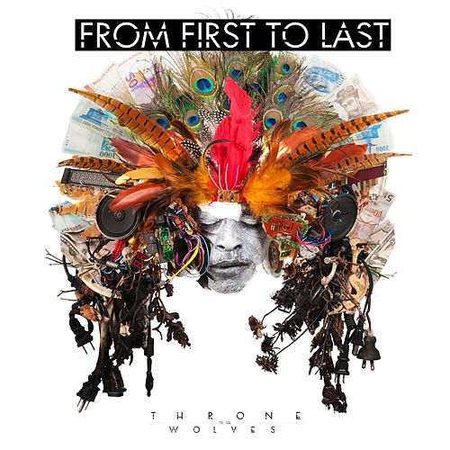 Throne To The Wolves by From First To Last