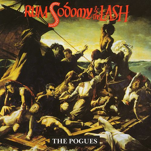 Rum Sodomy & The Lash by The Pogues