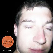 Stranger by Dr. Dog