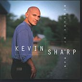 Measure Of A Man by Kevin Sharp