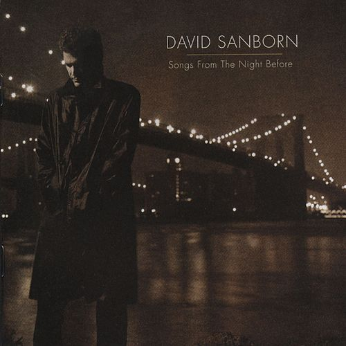 Songs From The Night Before by David Sanborn