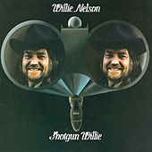 Shotgun Willie by Willie Nelson