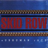 Subhuman Race by Skid Row
