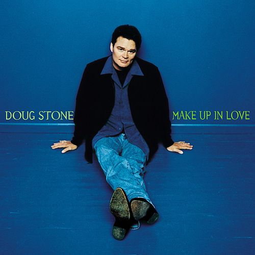 Make Up In Love by Doug Stone