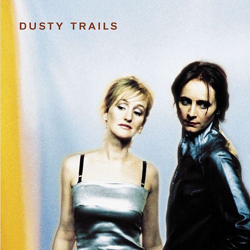 Dusty Trails by Dusty Trails