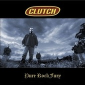 Pure Rock Fury by Clutch