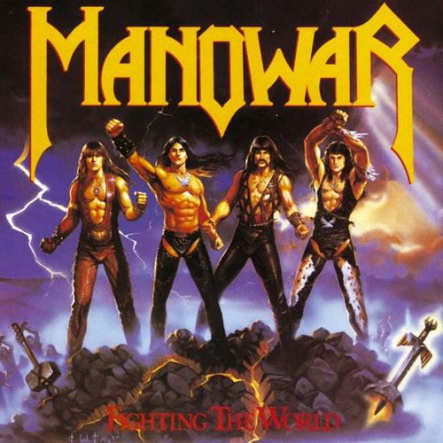 Fighting The World by Manowar