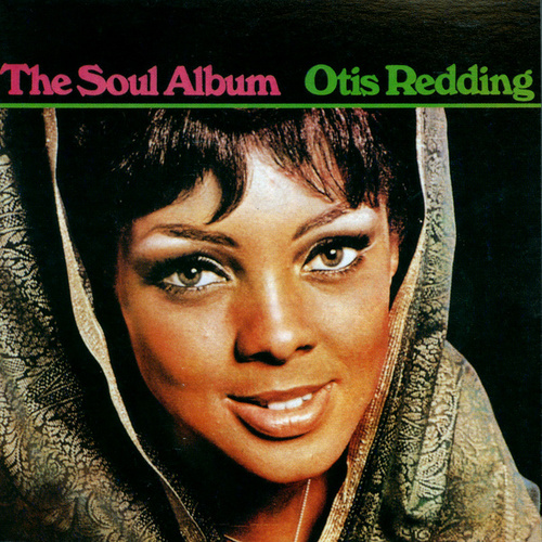 The Soul Album by Otis Redding