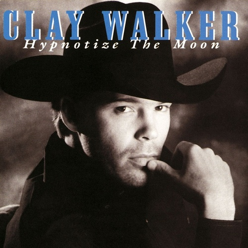 Hypnotize The Moon by Clay Walker