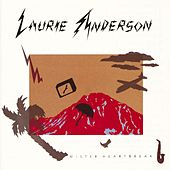 Mister Heartbreak by Laurie Anderson
