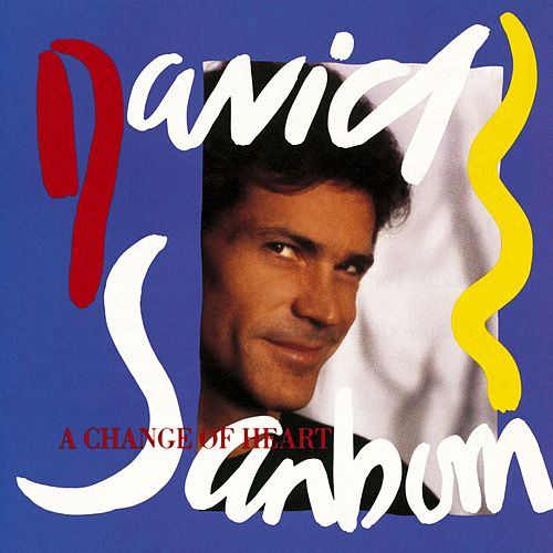 A Change of Heart by David Sanborn