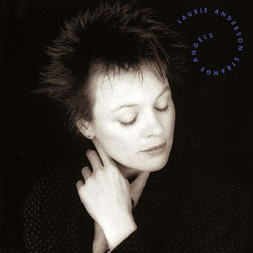 Strange Angels by Laurie Anderson