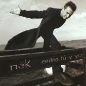 Entre tu y yo von Nek