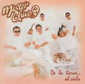 De la tierra al cielo by Mister Chivo