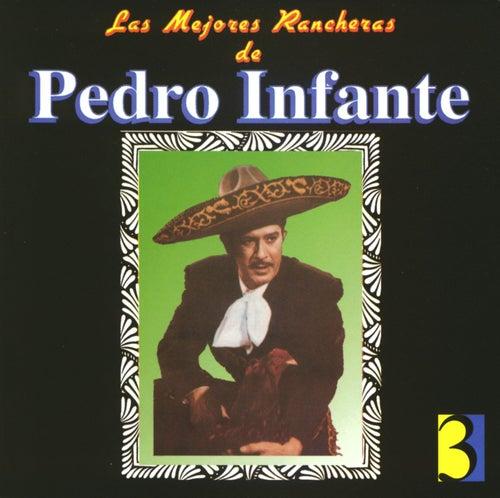 Las Mejores Rancheras Vol. 3 by Pedro Infante