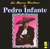 Las Mejores Rancheras Vol. 4 by Pedro Infante