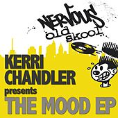 The Mood EP by Kerri Chandler