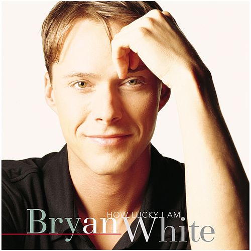 How Lucky I Am by Bryan White