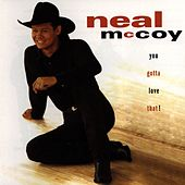 You Gotta Love That! by Neal McCoy