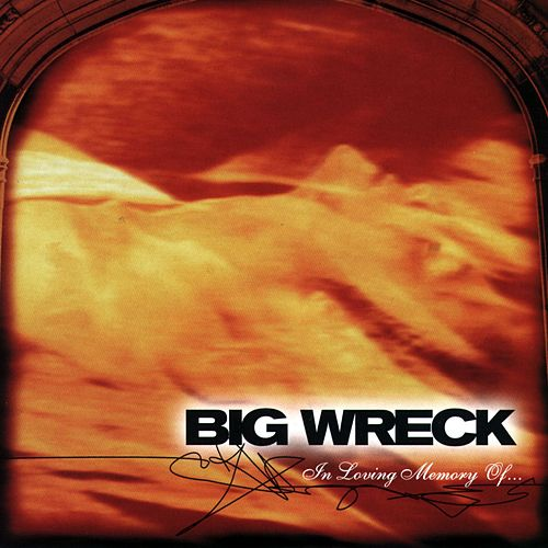 In Loving Memory by Big Wreck