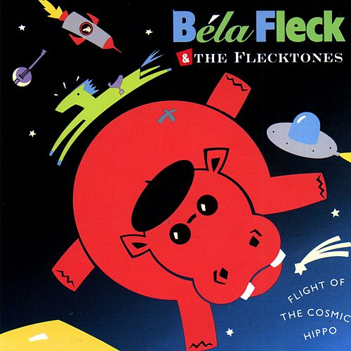 Flight Of The Cosmic Hippo by Bela Fleck