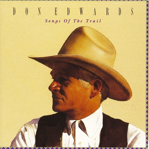 Songs Of The Trail by Don Edwards