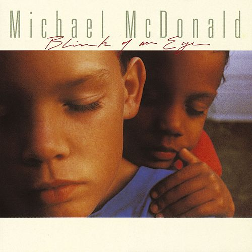 Blink Of An Eye by Michael McDonald
