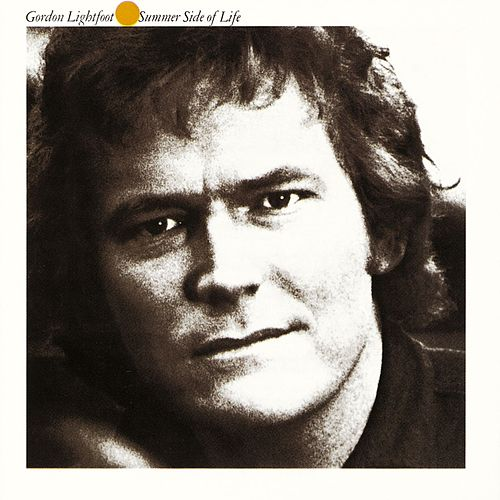 Summer Side Of Life by Gordon Lightfoot
