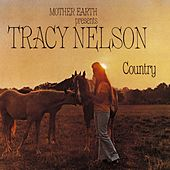 Mother Earth Presents Tracy Nelson Country by Tracy Nelson