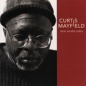 New World Order von Curtis Mayfield