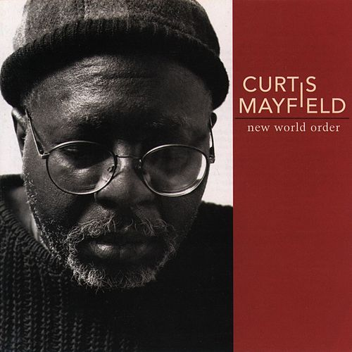 New World Order by Curtis Mayfield