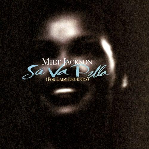 Sa Va Bella by Milt Jackson