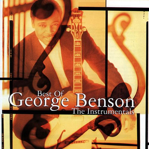 Best Of George Benson: The Instrumentals by George Benson