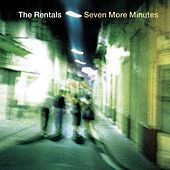 Seven More Minutes by The Rentals