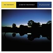 A Map Of The World-Music From And Inspired By The Motion Picture von Pat Metheny