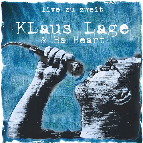 Live Zu Zweit by Klaus Lage And Bo Heart