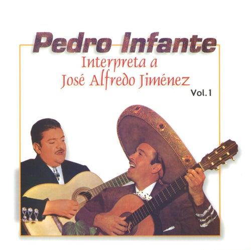 Pedro Infante interpreta a José Alfredo Jiménez Vol. 1 by Pedro Infante