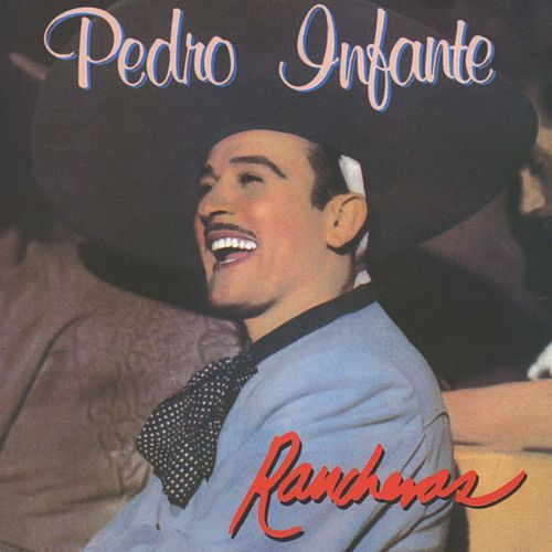 Rancheras Vol. 2 by Pedro Infante