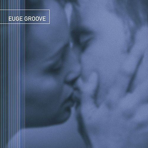 Euge Groove by Euge Groove