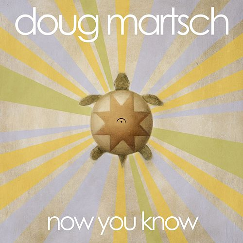 Now You Know by Doug Martsch