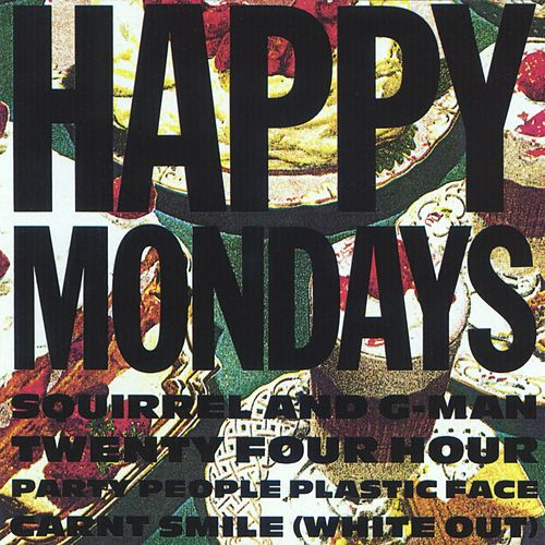 Squirrel And G-Man Twenty Four Hour Party People Plastic Face Carnt Smile by Happy Mondays
