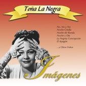 Imágenes by Toña La Negra