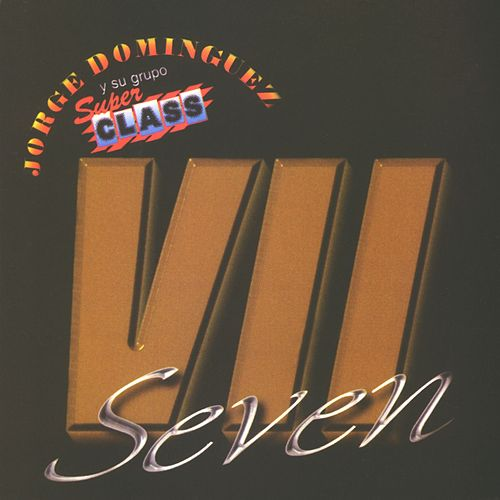 Seven by Jorge Dominguez y su Grupo Super Class