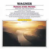Wagner: Magic Fire Music by Various Artists