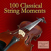 100 Classical String Moments by Various Artists
